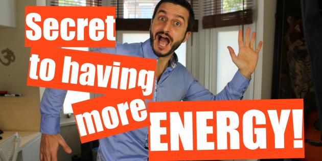 Secret to Having Energy
