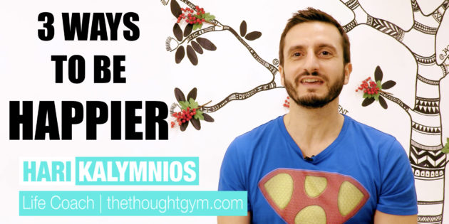 Hari Kalymnios | How to Be Happier | The Thought Gym